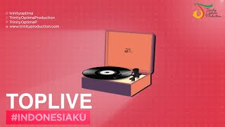 TOP LIVE | Playlist Indonesia ku Trinity Optima Production