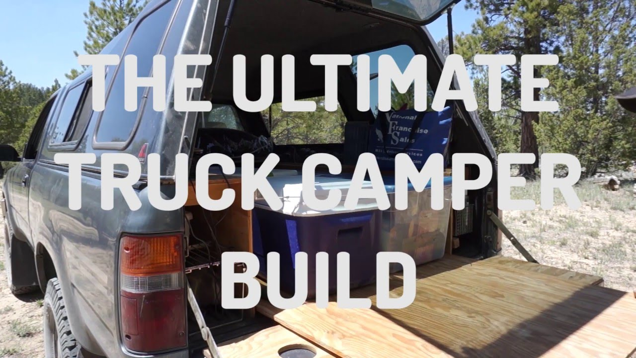 The Ultimate Diy Truck Bed Camper Build For Camping And