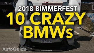 Top 10 Craziest Cars of Bimmerfest 2018