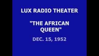 lux radio theater the african queen 12 15 52