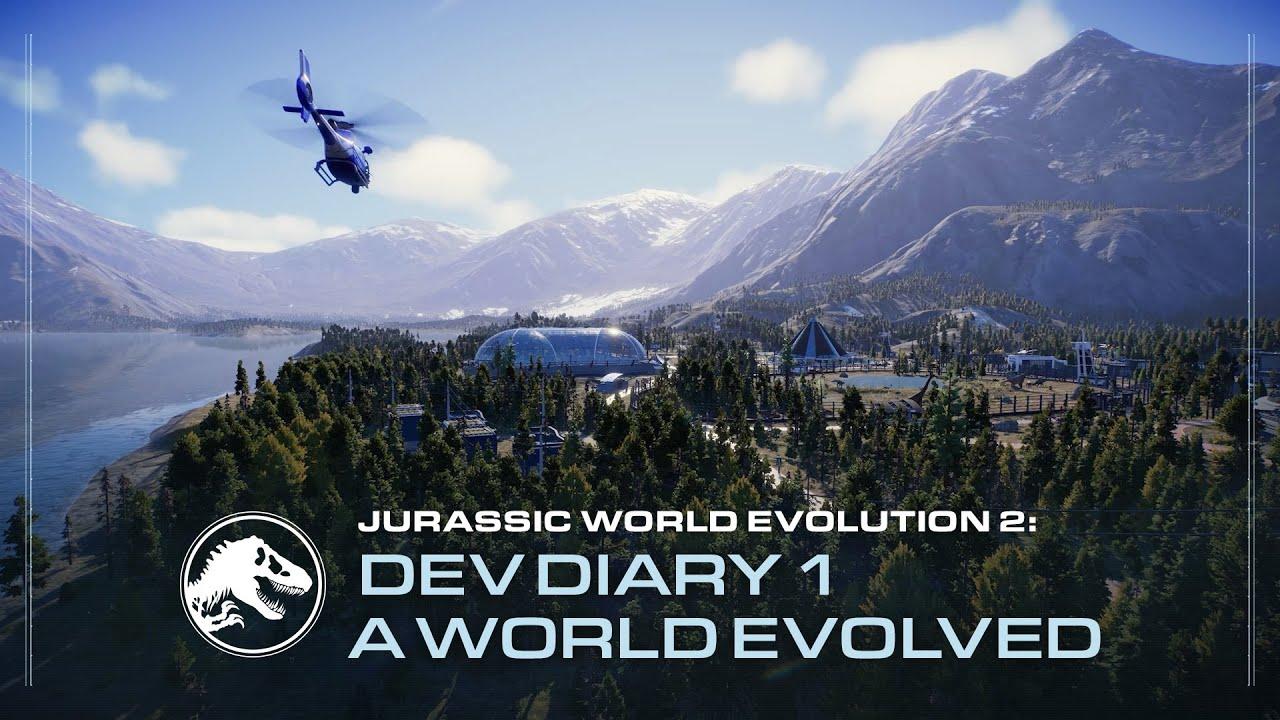 Jurassic World Evolution 2 | Developer Diary #1 - A World Evolved