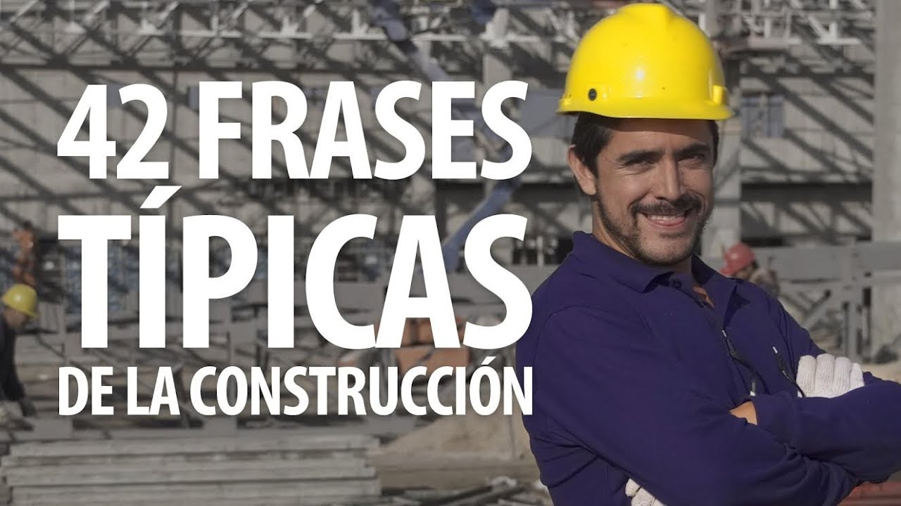 42 frases t picas de la construcci n youtube for Construccion de estanques para tilapia