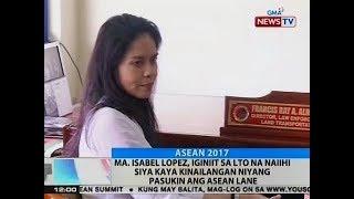 BT: Ma. Isabel Lopez, iginiit sa LTO na naiihi siya kaya kinailangan niyang pasukin ang ASEAN lane