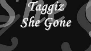 She Gone Taggiz
