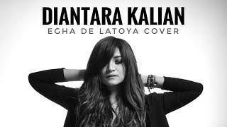 EGHA DE LATOYA - DIANTARA KALIAN (D'MASIV) - LIVE ACOUSTIC