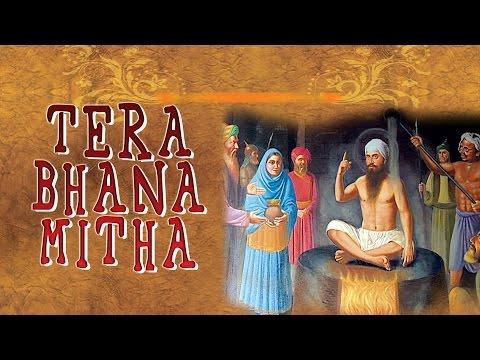 TERA BHANA MITHA (Shabad Gurbani) | Guru Arjan Dev Ji | Jukebox