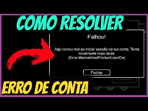 COMO RESOLVER ERRO- ( ERROR MISMATCHED PRODUCT USER IDS NO AMONG US )