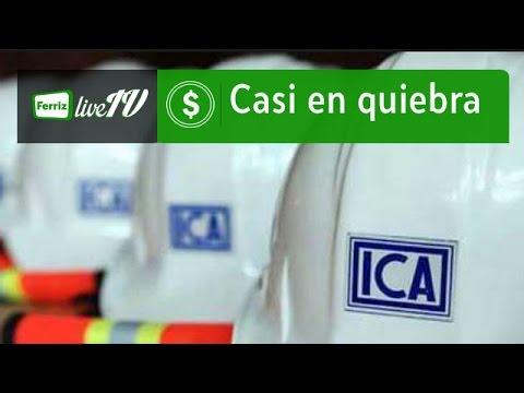 ICA está a punto de la quiebra