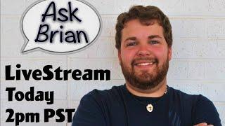 Ask Brian LiveStream