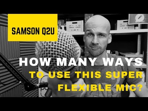 Samson Q2U: How many ways can I use this hyper-flexible microphone?