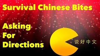 Asking For Directions - Learn Chinese With Survival Chinese Bites