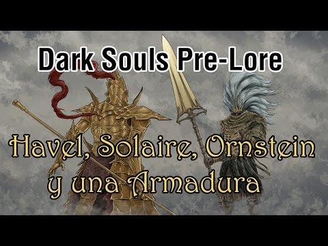Dark Souls 3 Pre-Lore | Havel, Solaire, Ornstein y una Armadura