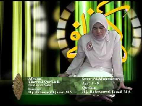 Surat Al - Mukminun Ayat 1 - 9  By Hj. Rahmawati Jamal MA