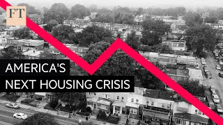 Why America's next housing crisis threatens Trump's re-election | FT