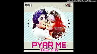 Pyaar Mein Dil Pe (2k16 Remix)-Dj Rajesh W & Dj AjayRocks