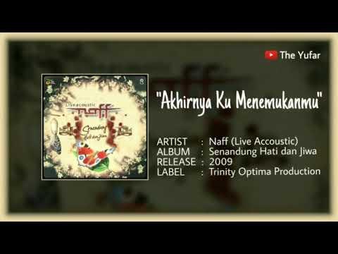Akhirnya Ku Menemukanmu, Naff - Senandung Hati Dan Jiwa (Live Acoustic). HQ