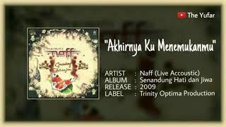 Download lagu Akhirnya Ku Menemukanmu Naff Senandung Hati dan Jiwa HQ
