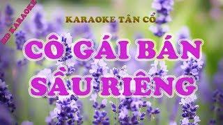 Karaoke tân cổ ║ Cô gái bán sầu riêng ║ Karaoke midi 🎤