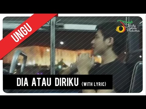 UNGU - Dia Atau Diriku (with Lyric) | VC Trinity