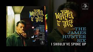 """The James Hunter Six """"I Should've Spoke Up"""" (Official Audio)"""