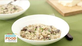 Mushroom Risotto With Spring Herbs - Everyday Food with Sarah Carey