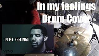 In my feelings - Drum Cover - Drake (Scorpion)