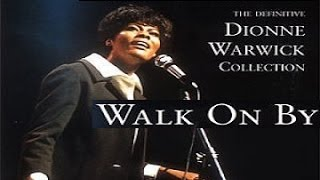 Dionne Warwick - Walk On By Burt Bacharach