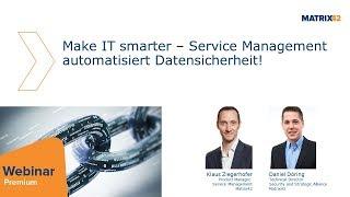 Webinar: Make IT smarter – Service Management automatisiert Datensicherheit