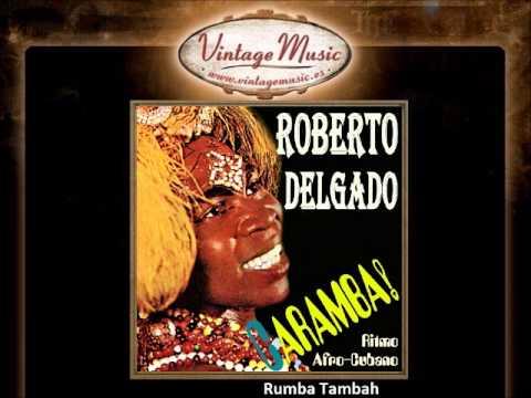 Roberto Delgado -  Rumba Tambah