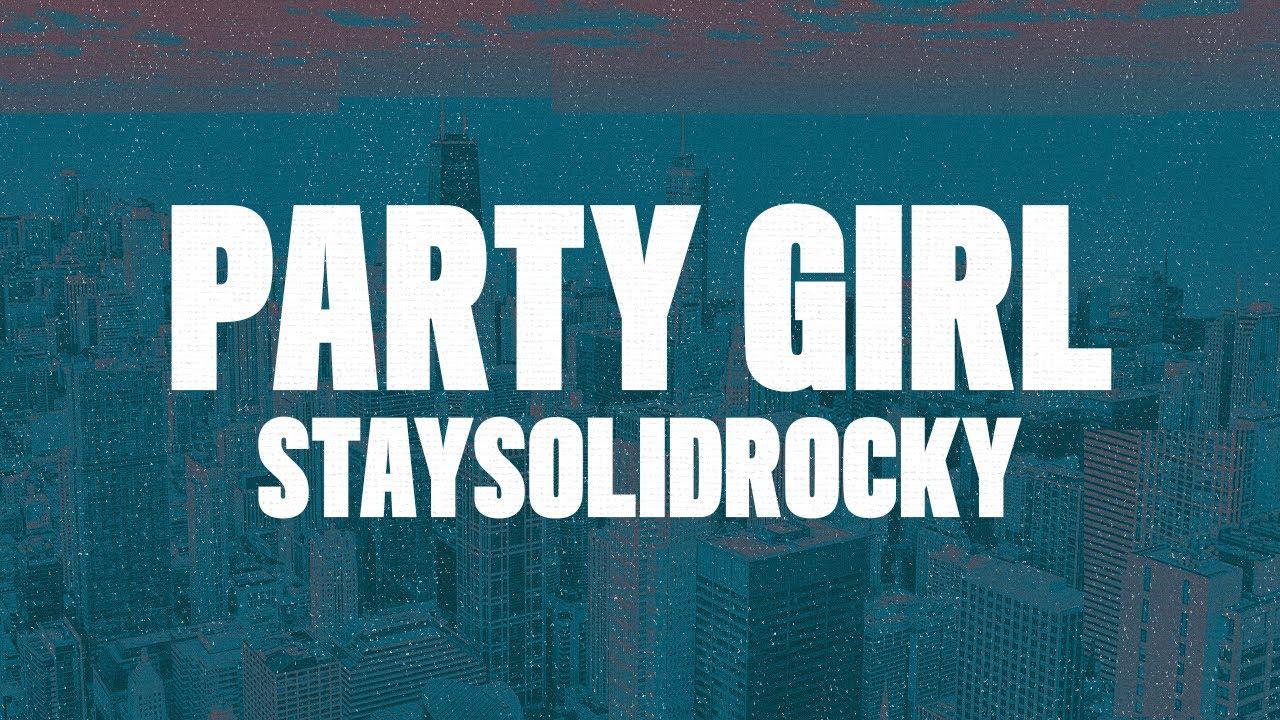 StaySolidRocky - Party Girl (Lyrics)
