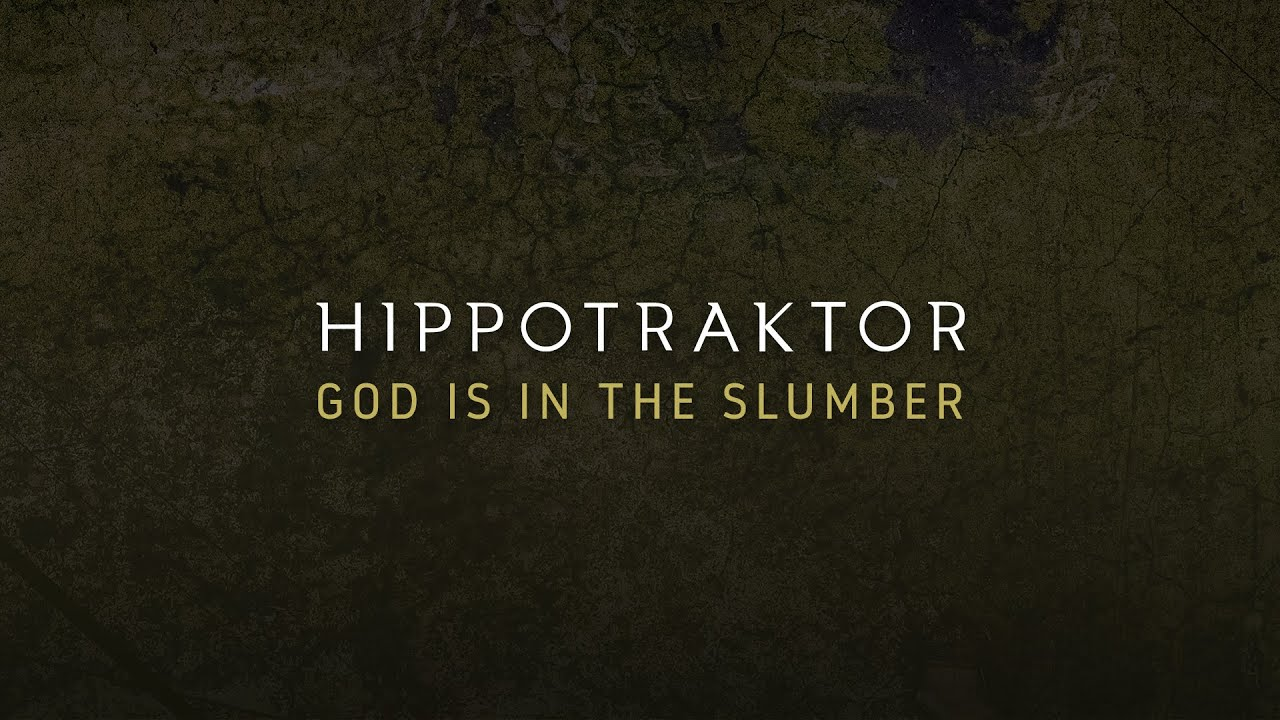 DOWNLOAD Hippotraktor – God Is In the Slumber (Official Audio) Mp3 song
