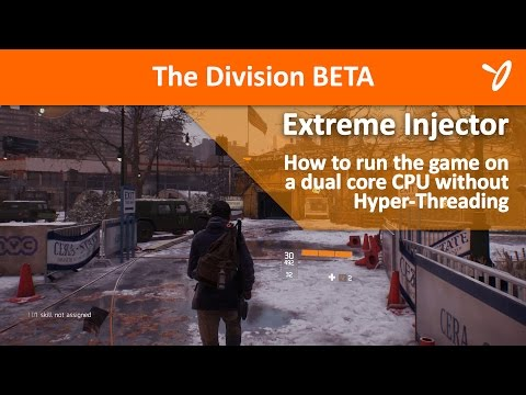 The Division BETA - Using Extreme Injector for Dual Core CPU's