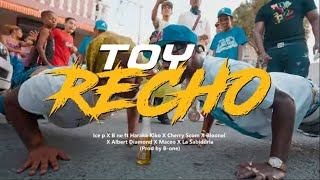 Toy Recho -  Ice P ❌ B One ❌ El Cherry Scom  ❌ Bloonel ❌ Albert Diamond❌  Haraka ❌ Sabiduria ❌ Maceo