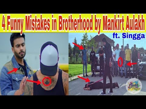 4 Funny Mistakes In Brotherhood Song By Mankirt Aulakh Ft. Singga | Latest Punjabi Video Song 2018
