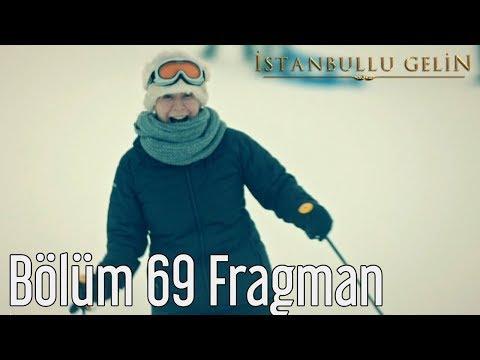 İstanbullu Gelin 69. Bölüm Fragman