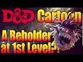 D&D Cartoon - Beholder Vs Low Level D&D Adventuring Party