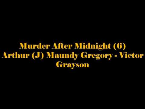 Murder After Midnight 6 Arthur J Maundy Gregory   Victor Grayson