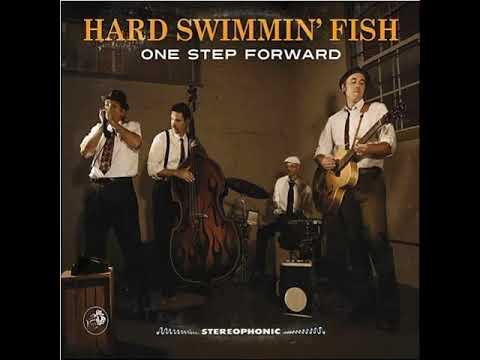 The Hard Swimmin' Fish - Blind Love