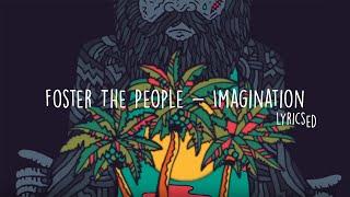 Foster The People - Imagination (Lyricsed)