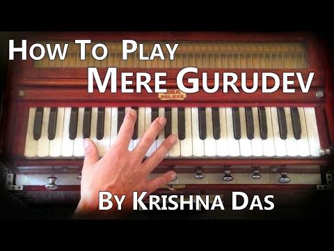 How to play Mere Gurudev by Krishna Das and Deva Premal on Harmonium