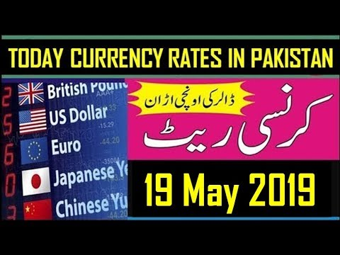 19 May 2019 Currency Rate In Pakistan   Dollar, Euro, Pound, Riyal Rates