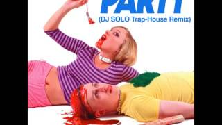 We Like To Party (DJ SOLO Trap-House Remix) - Vengaboys