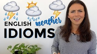 How to Use English Idioms | Weather Idioms