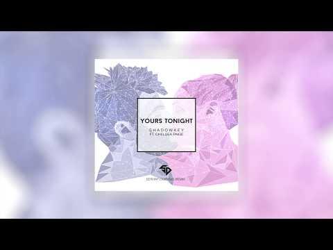 shadowkey---yours-tonight-ft.-chelsea-paige-(serhat-durmus-remix)