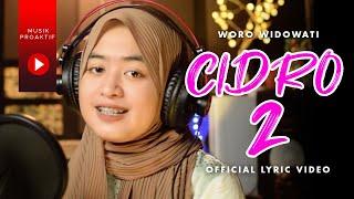 Woro Widowati - Cidro 2 | Panas Panase Srengenge Kuwi (Official Lyric Video)