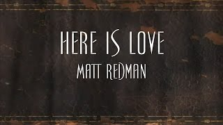 Here Is Love - Matt Redman