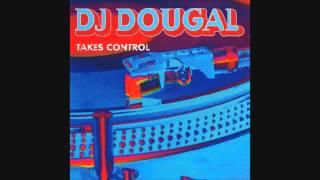 DJ Dougal Takes Control