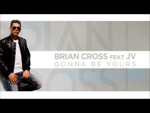 Brian Cross ft JV - Gonna Be Yours