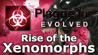 Plague Inc. Custom Scenarios - Rise of the Xenomorphs