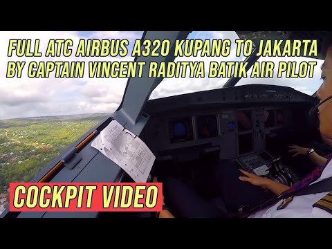 ( FULL ATC Ind ) Airbus A320 Kupang to Jakarta - by Vincent Raditya BATIK AIR - Cockpit Video